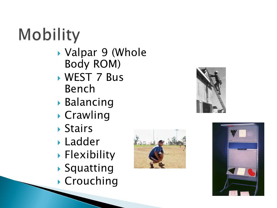 Mobility Valpar 9 (Whole Body ROM) WEST 7 Bus Bench Balancing Crawling