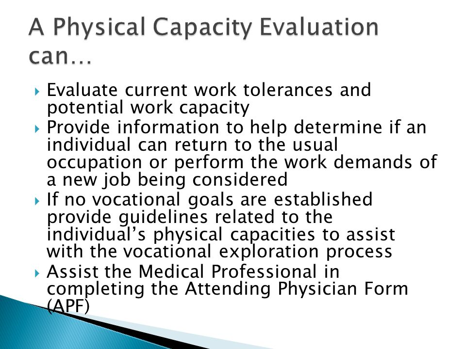 A Physical Capacity Evaluation can…
