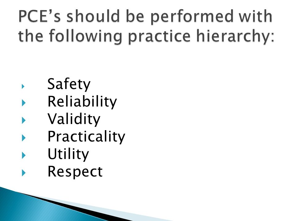 PCE's should be performed with the following practice hierarchy: