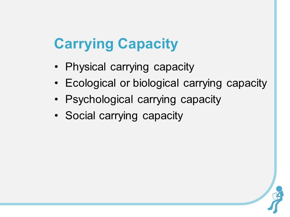 Carrying Capacity Physical carrying capacity