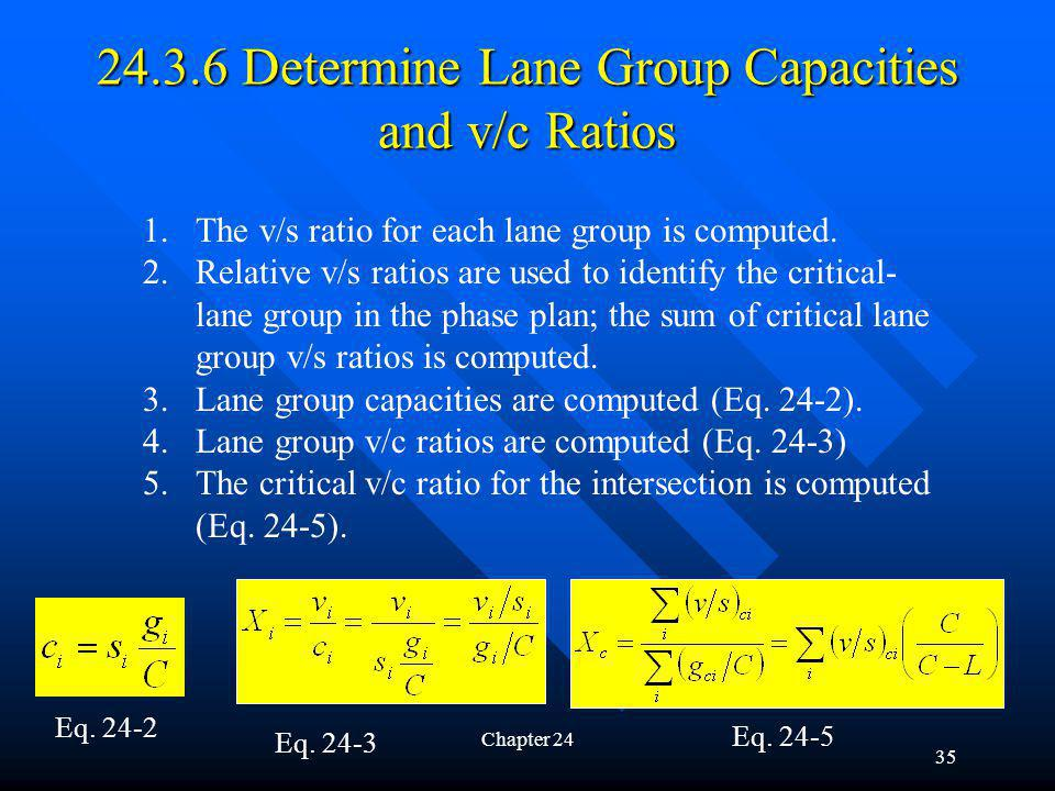 24.3.6 Determine Lane Group Capacities and v/c Ratios