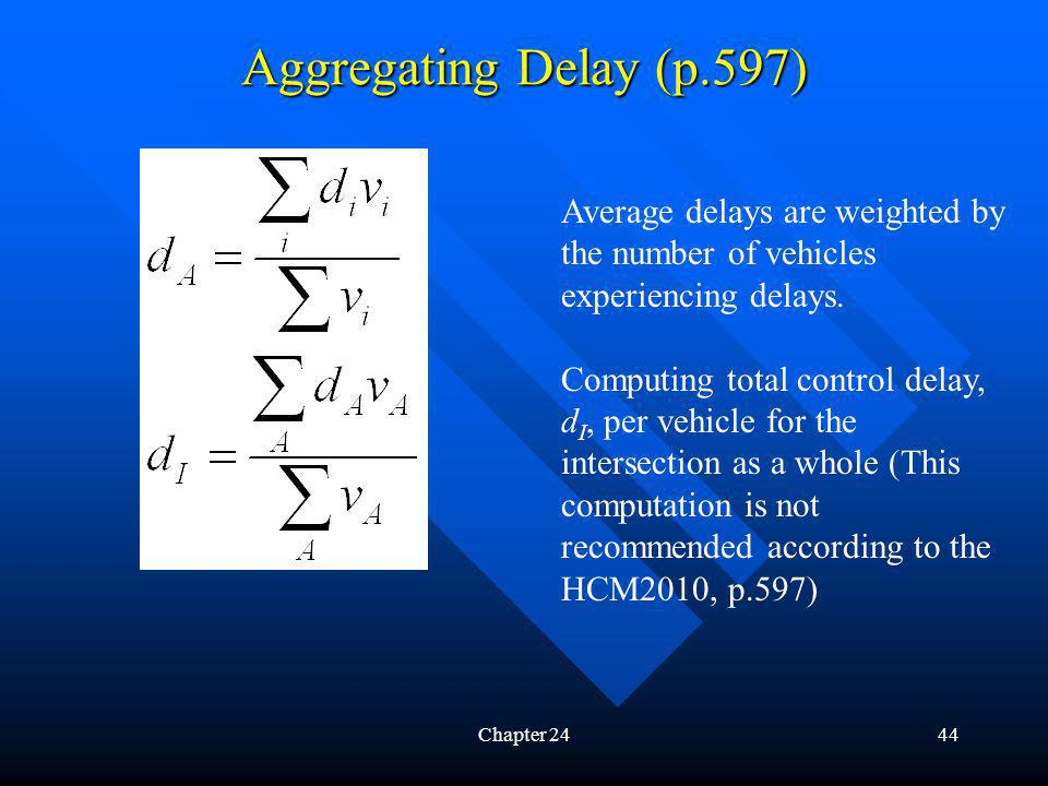 Aggregating Delay (p.597) Average delays are weighted by the number of vehicles experiencing delays.