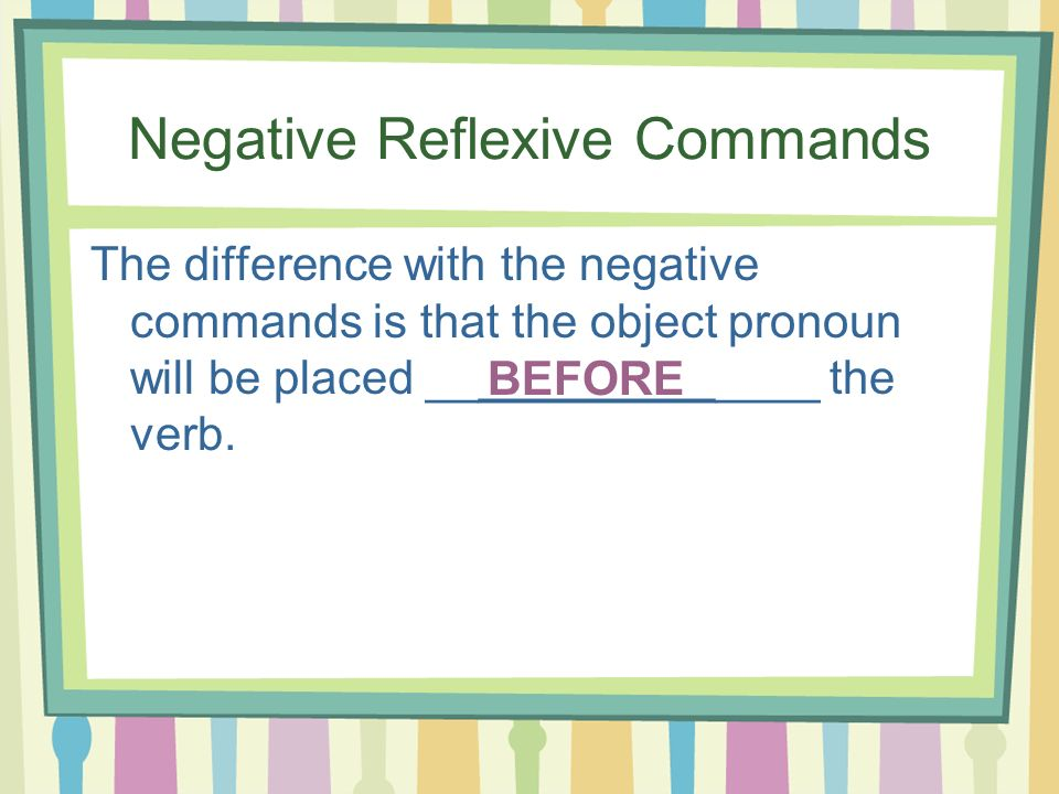 Negative Reflexive Commands