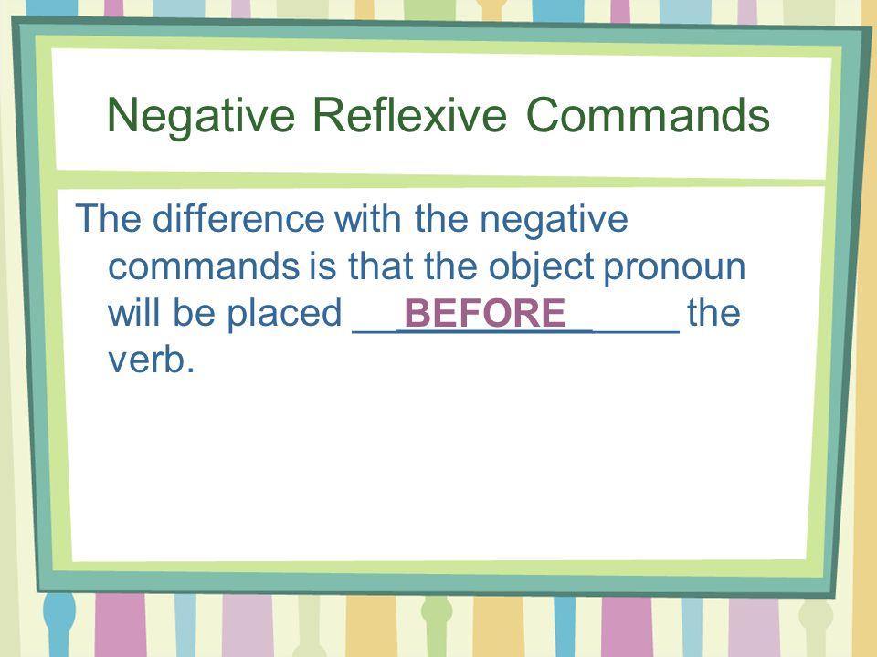 Negative Reflexive Commands