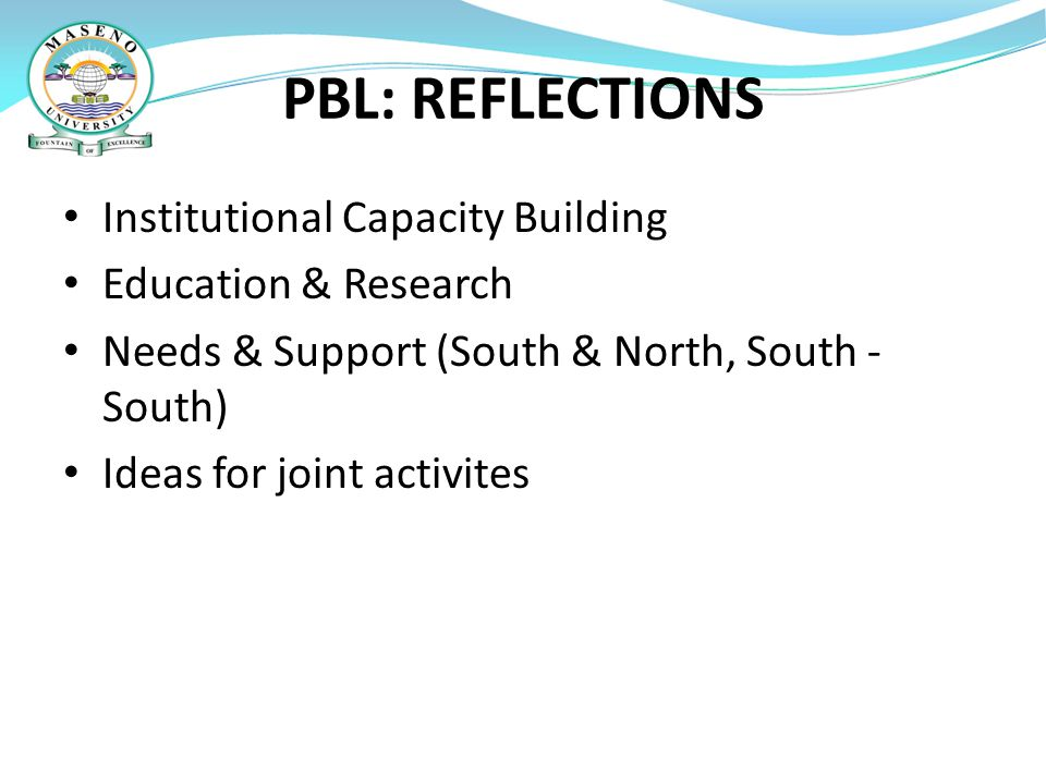 PBL: REFLECTIONS Institutional Capacity Building Education & Research