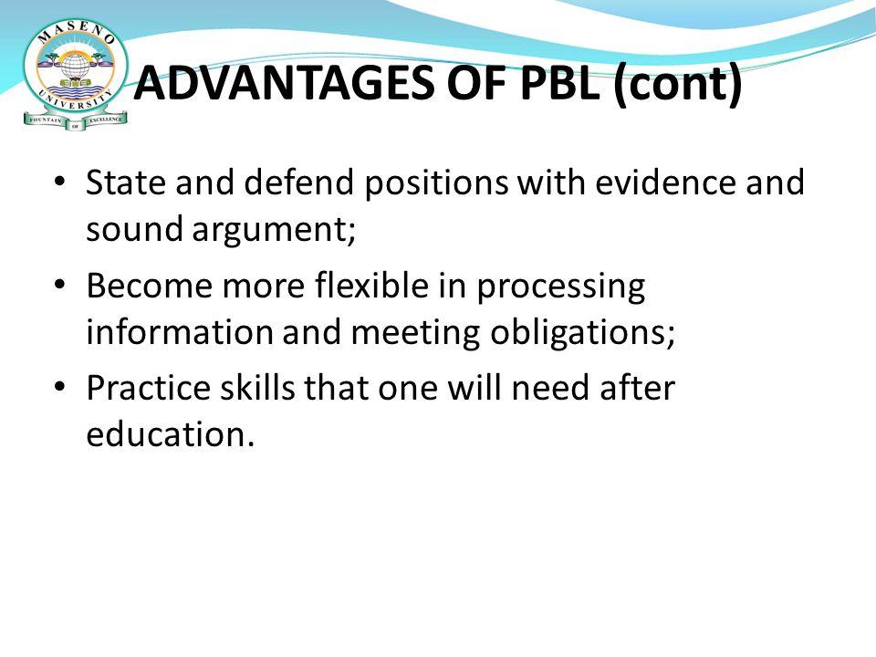 ADVANTAGES OF PBL (cont)