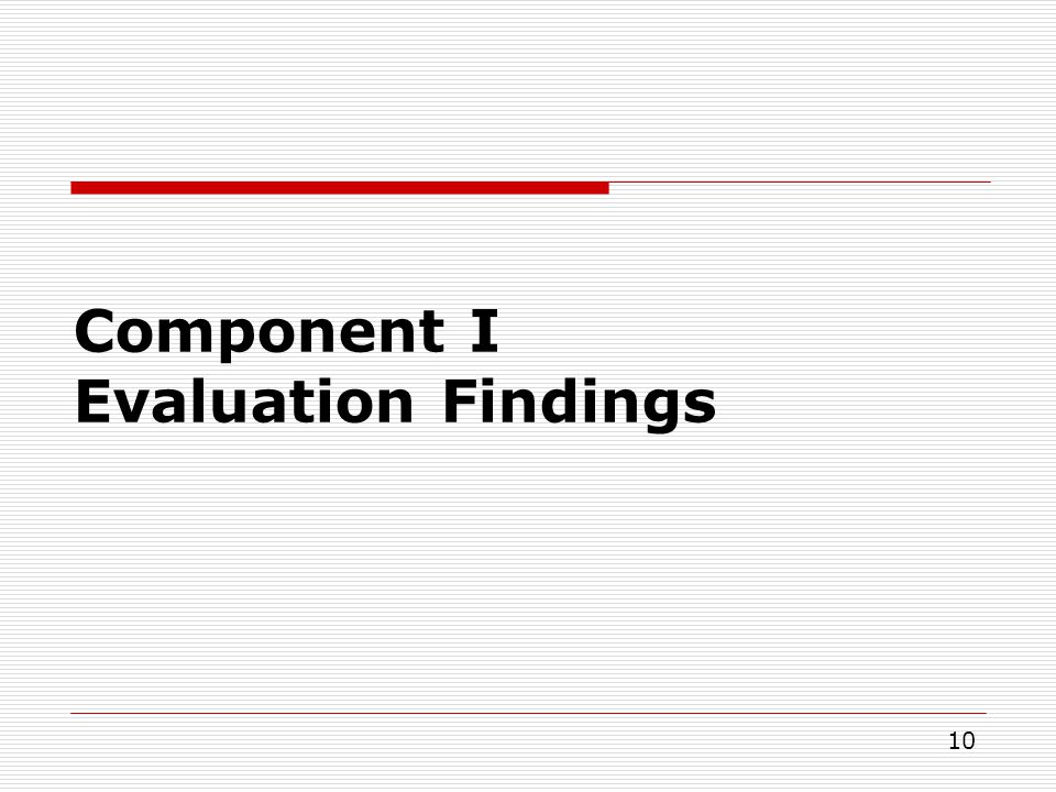 Component I Evaluation Findings