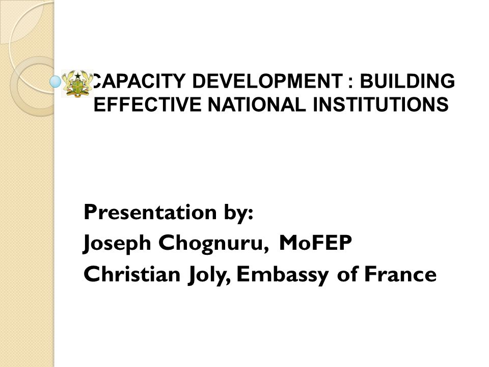 CAPACITY DEVELOPMENT : BUILDING EFFECTIVE NATIONAL INSTITUTIONS