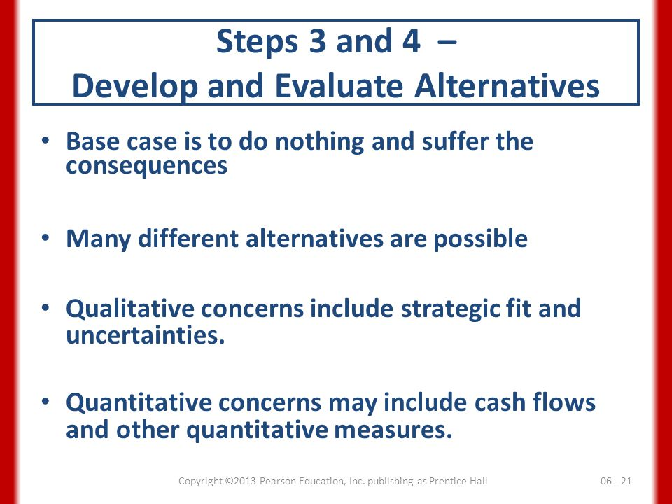 Steps 3 and 4 – Develop and Evaluate Alternatives