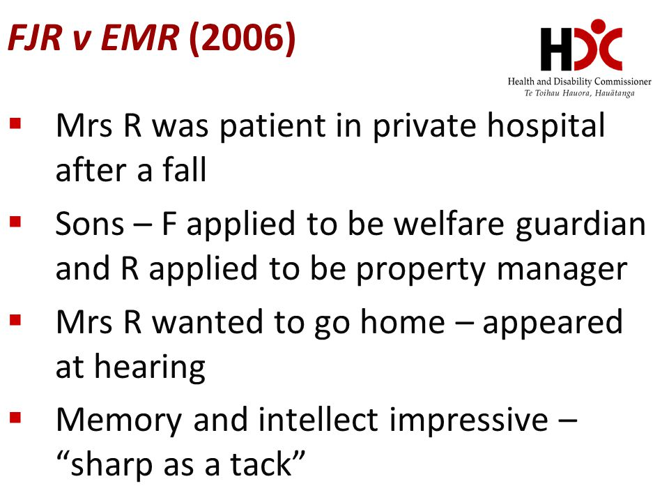 FJR v EMR (2006) Mrs R was patient in private hospital after a fall