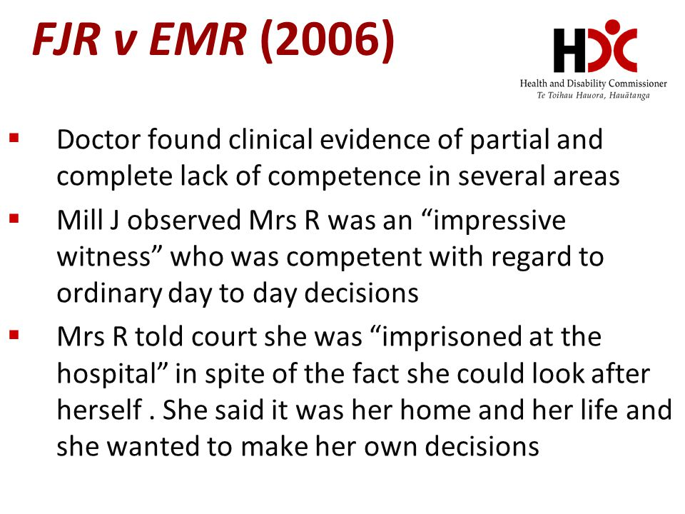 FJR v EMR (2006) Doctor found clinical evidence of partial and complete lack of competence in several areas.