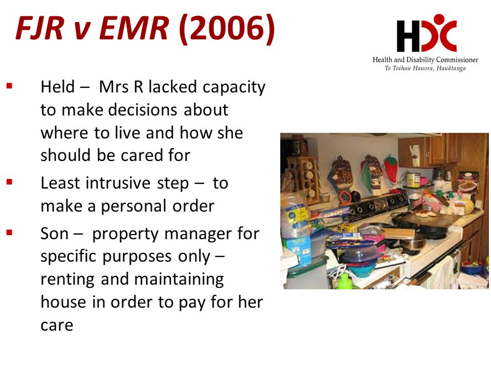 FJR v EMR (2006) Held – Mrs R lacked capacity to make decisions about where to live and how she should be cared for.