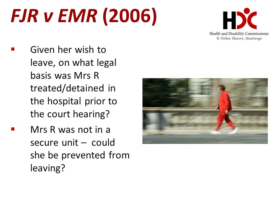 FJR v EMR (2006) Given her wish to leave, on what legal basis was Mrs R treated/detained in the hospital prior to the court hearing