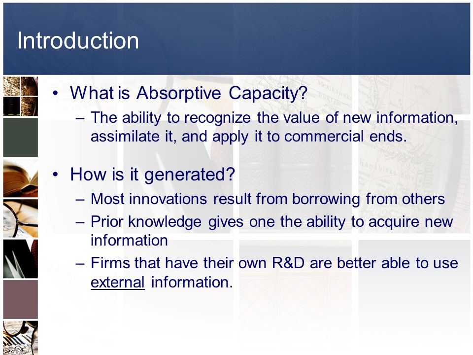 Introduction What is Absorptive Capacity How is it generated