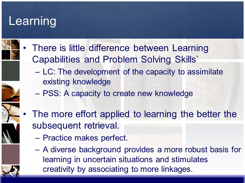 Learning There is little difference between Learning Capabilities and Problem Solving Skills`