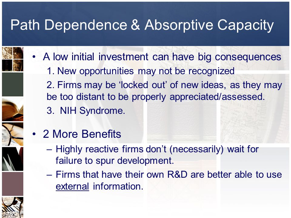 Path Dependence & Absorptive Capacity