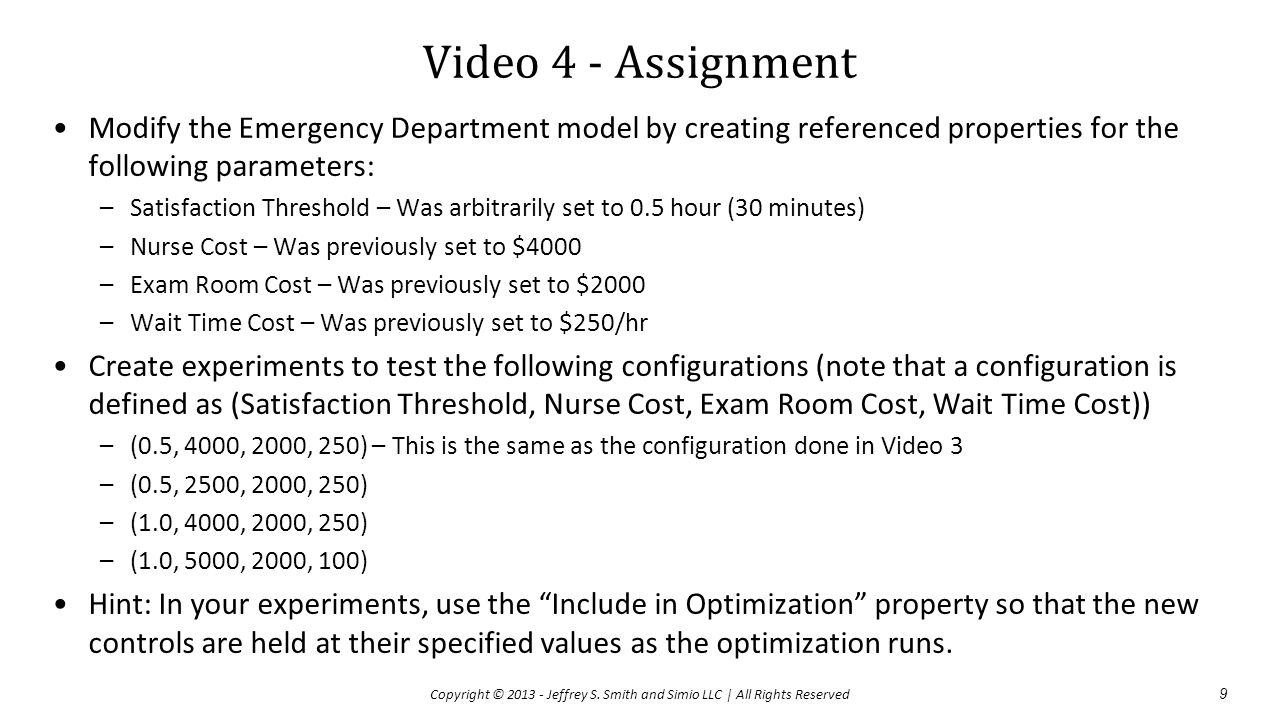 Video 4 - Assignment Modify the Emergency Department model by creating referenced properties for the following parameters: