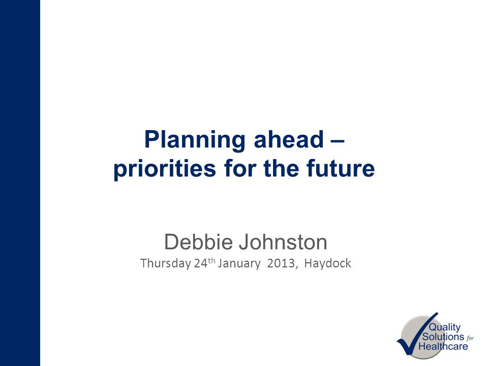 Planning ahead – priorities for the future