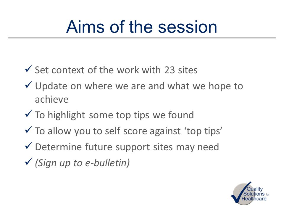 Aims of the session Set context of the work with 23 sites
