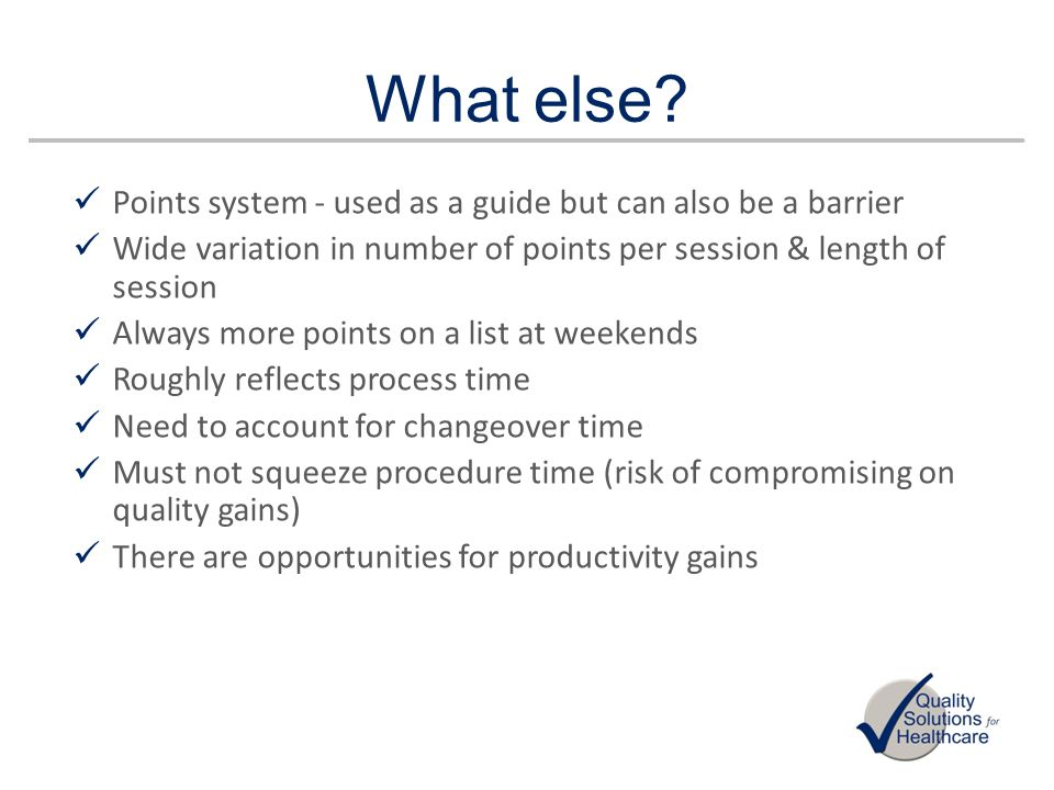 What else Points system - used as a guide but can also be a barrier