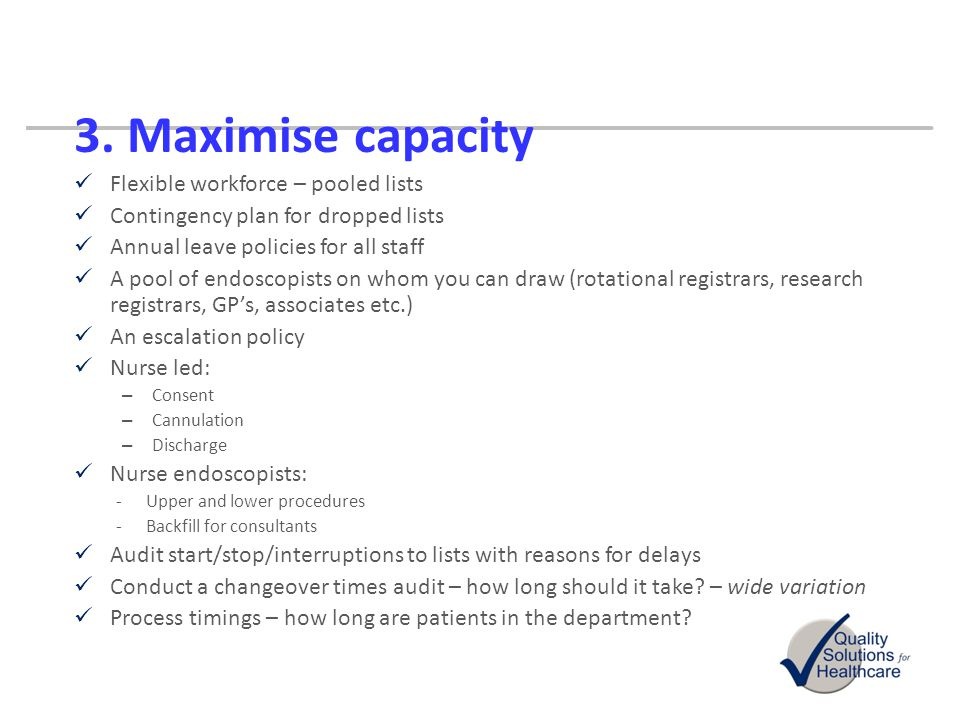3. Maximise capacity Flexible workforce – pooled lists