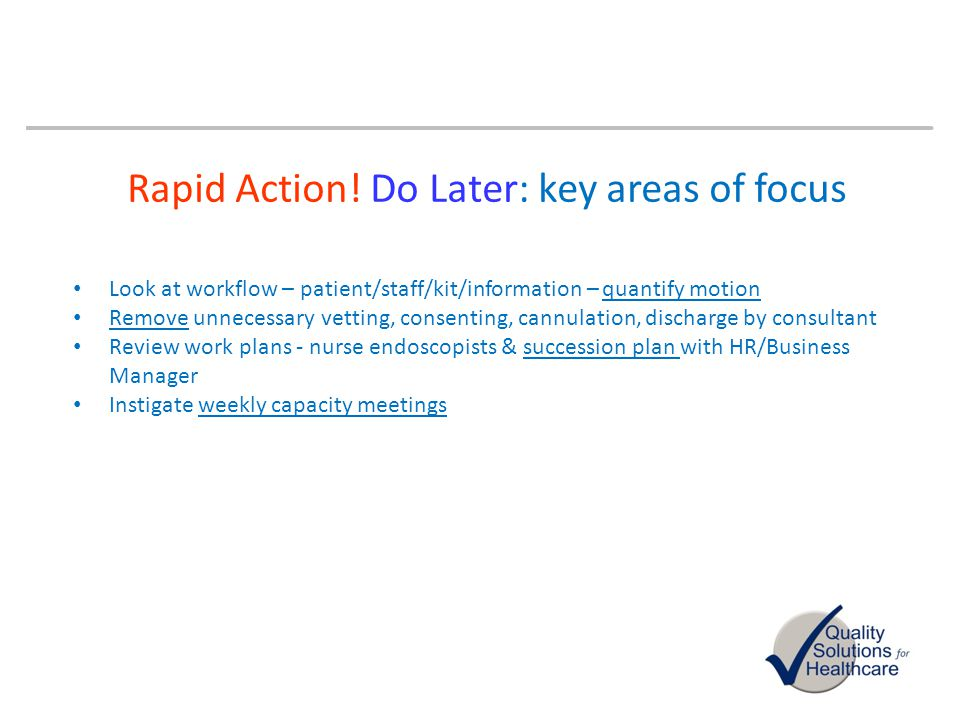 Rapid Action! Do Later: key areas of focus