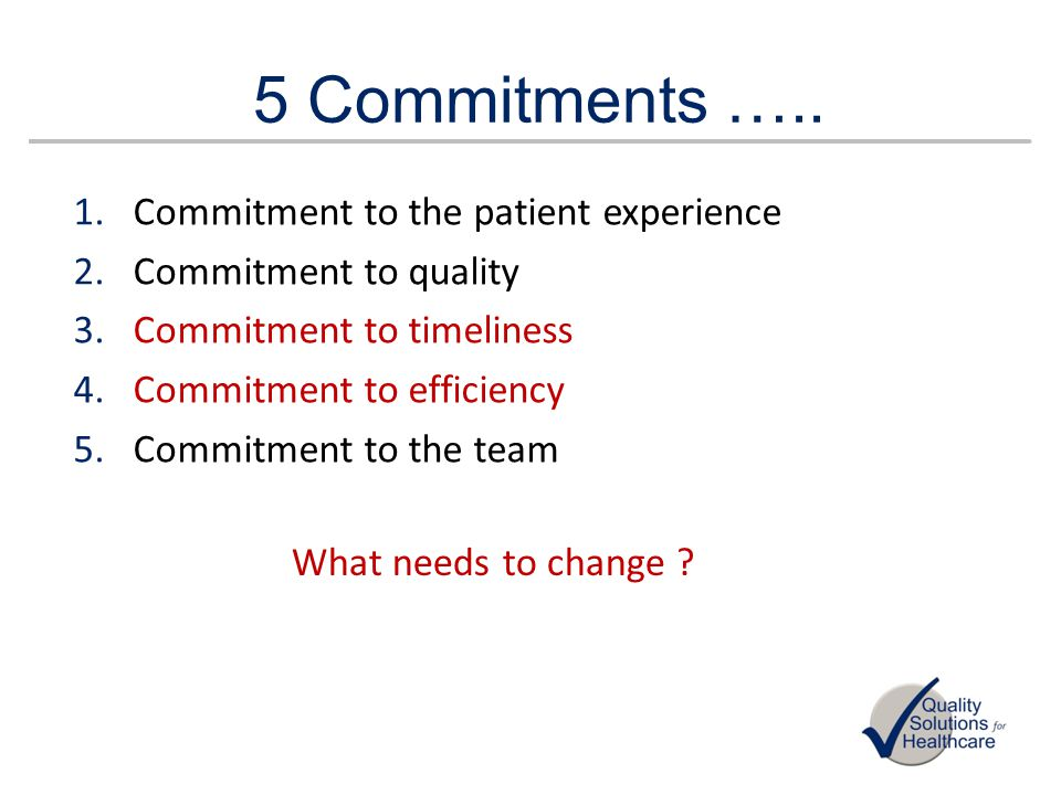 5 Commitments ….. Commitment to the patient experience