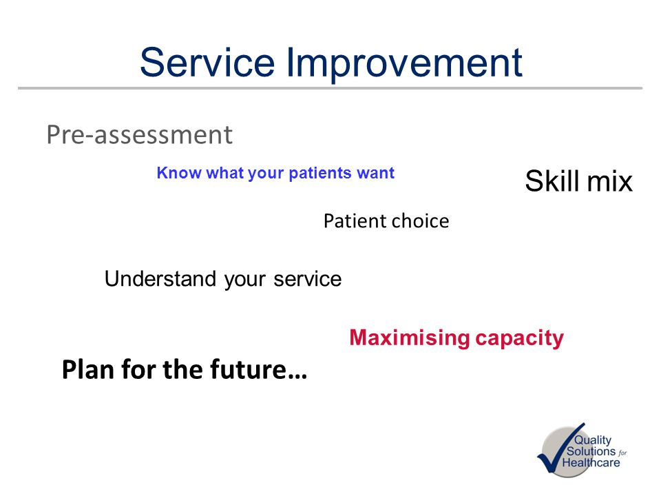 Service Improvement Pre-assessment Skill mix Plan for the future…