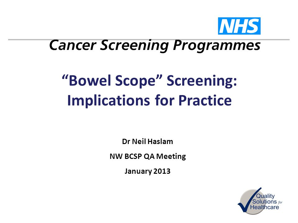 Bowel Scope Screening: Implications for Practice