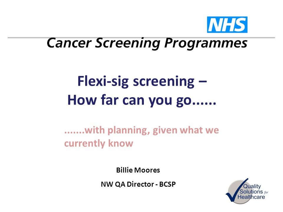 Flexi-sig screening – How far can you go......