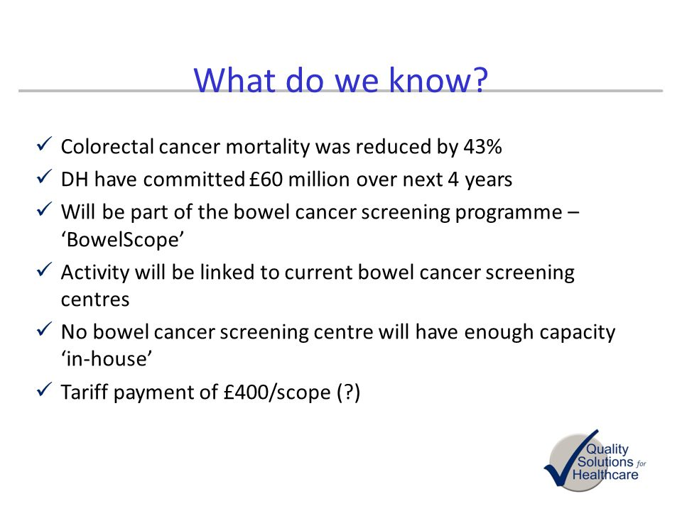 What do we know Colorectal cancer mortality was reduced by 43%