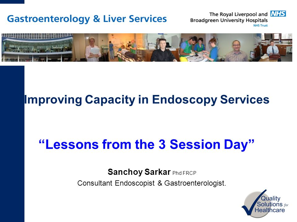 Sanchoy Sarkar Phd FRCP Consultant Endoscopist & Gastroenterologist.