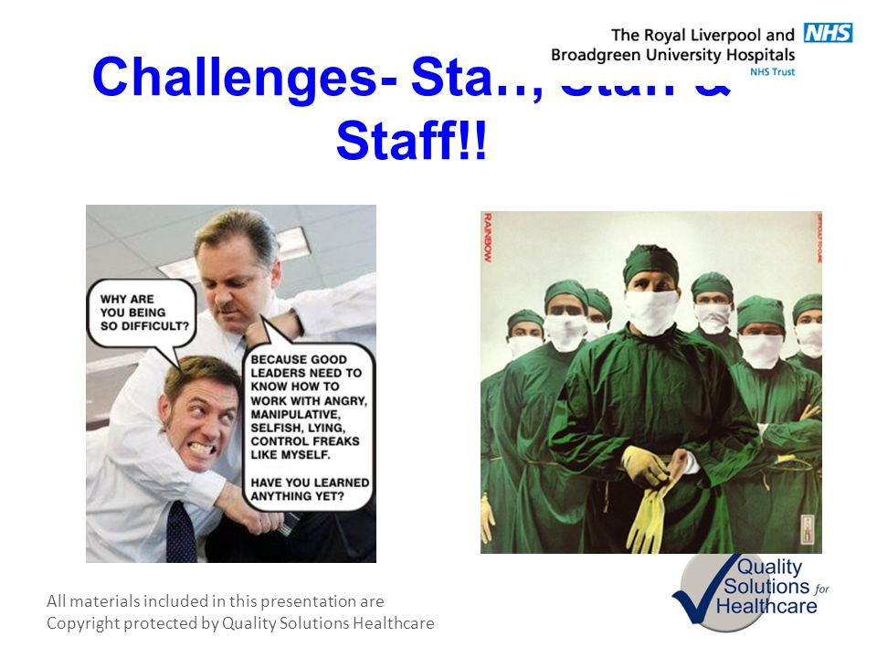 Challenges- Staff, Staff & Staff!!