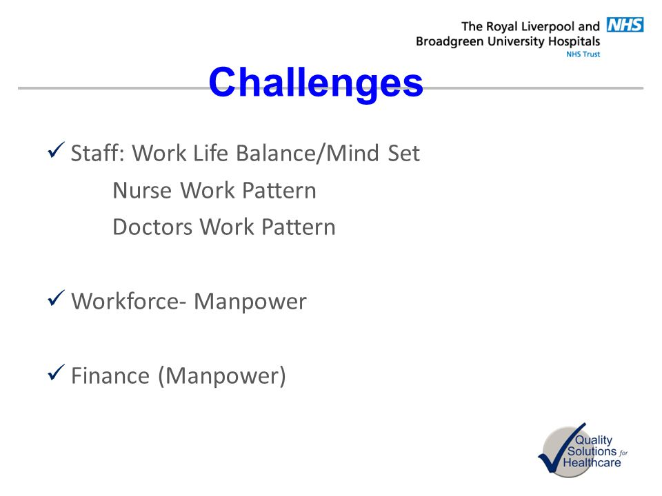 Challenges Staff: Work Life Balance/Mind Set Nurse Work Pattern
