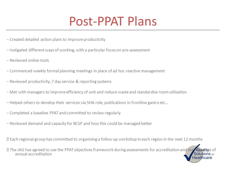 Post-PPAT Plans − Created detailed action plans to improve productivity.