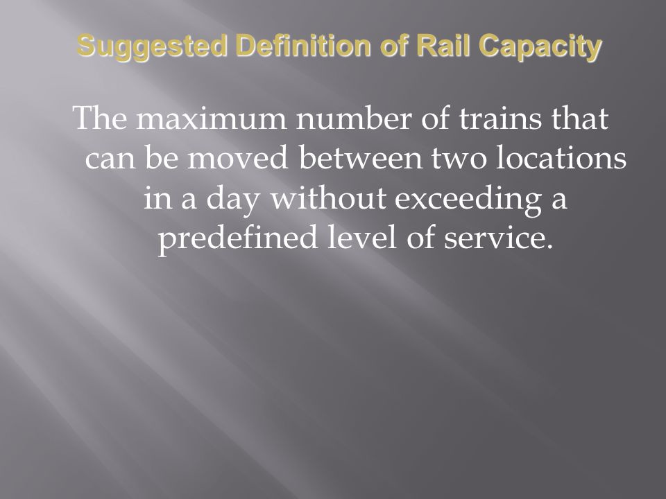 Suggested Definition of Rail Capacity