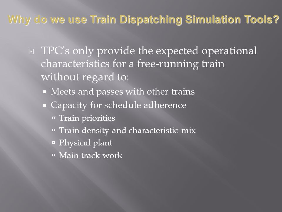 Why do we use Train Dispatching Simulation Tools