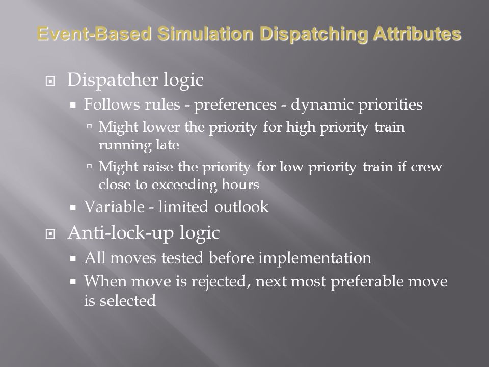 Event-Based Simulation Dispatching Attributes