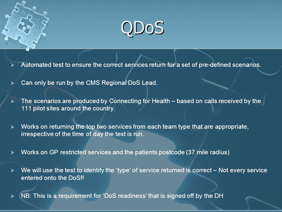 QDoS Automated test to ensure the correct services return for a set of pre-defined scenarios. Can only be run by the CMS Regional DoS Lead.