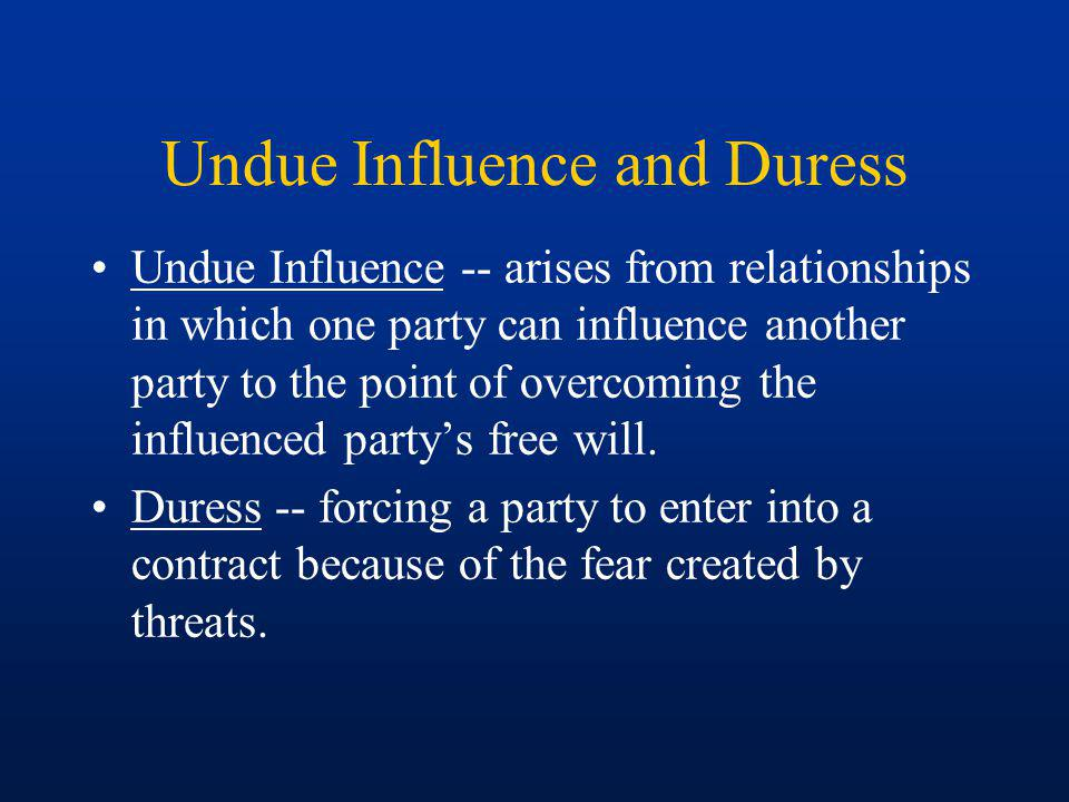 Undue Influence and Duress
