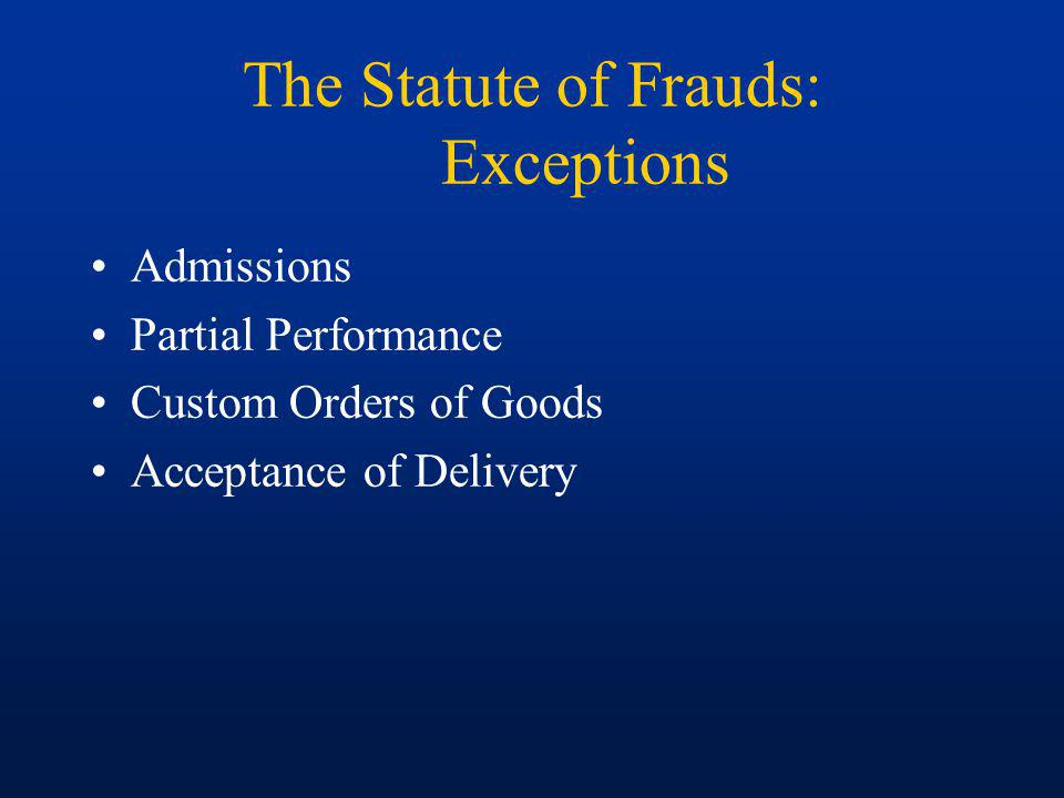 The Statute of Frauds: Exceptions