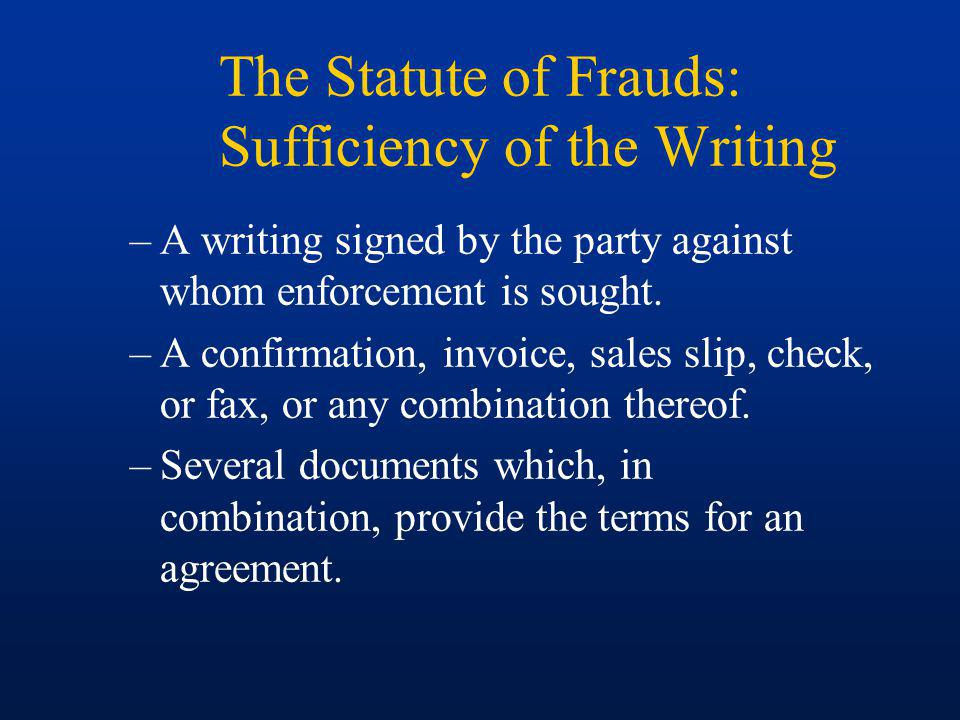 The Statute of Frauds: Sufficiency of the Writing