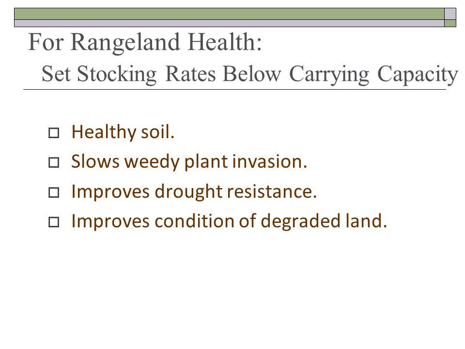For Rangeland Health: Set Stocking Rates Below Carrying Capacity