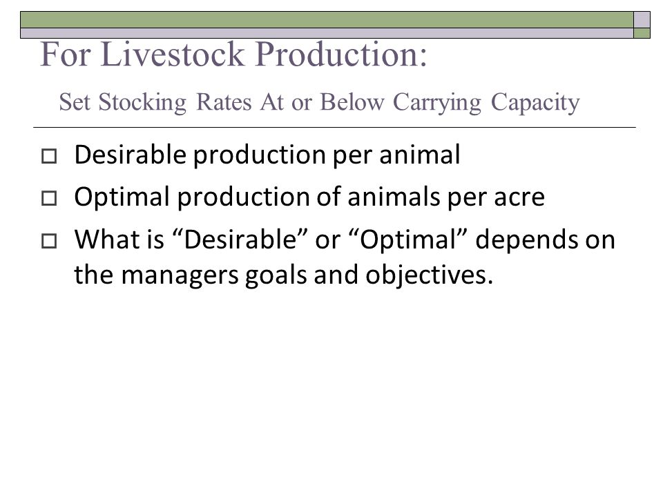 For Livestock Production: Set Stocking Rates At or Below Carrying Capacity