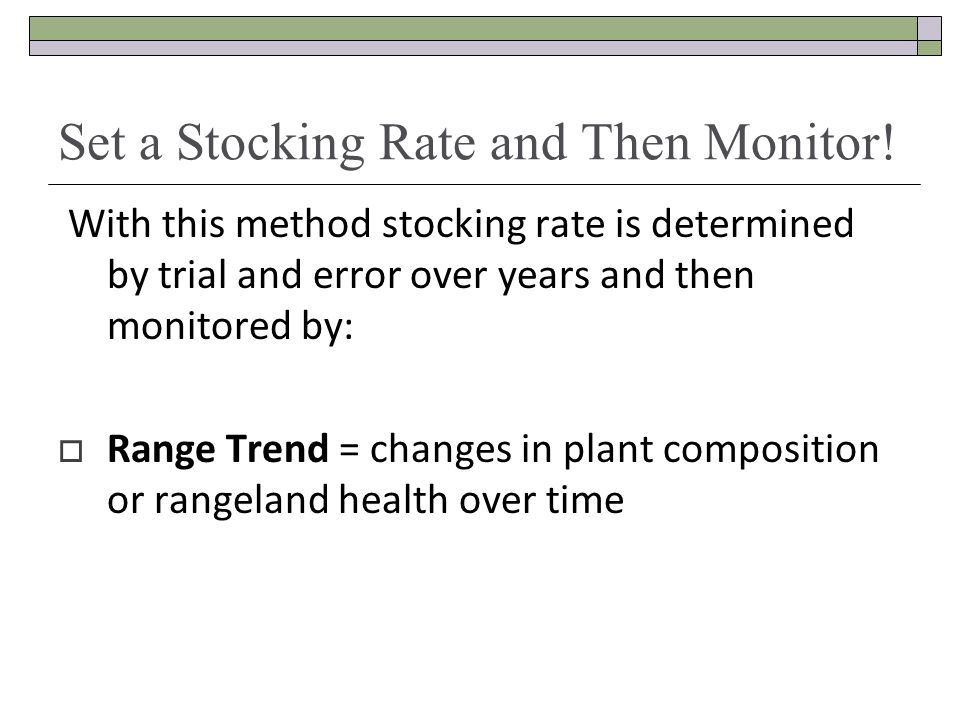 Set a Stocking Rate and Then Monitor!