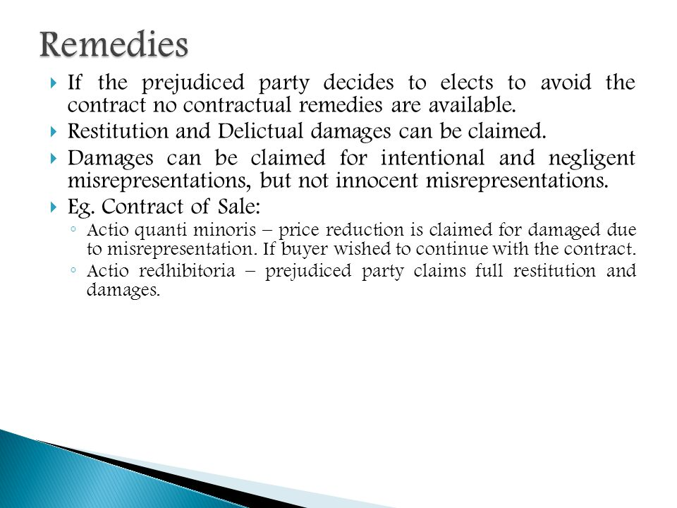 Remedies If the prejudiced party decides to elects to avoid the contract no contractual remedies are available.