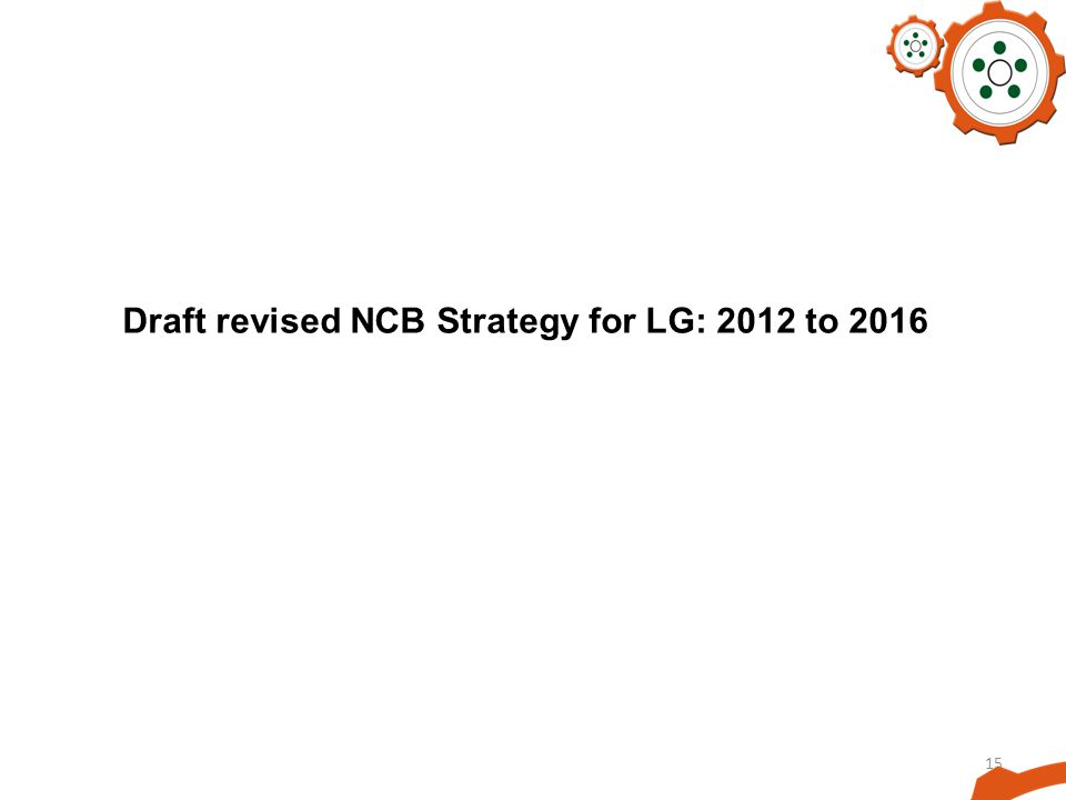 Draft revised NCB Strategy for LG: 2012 to 2016