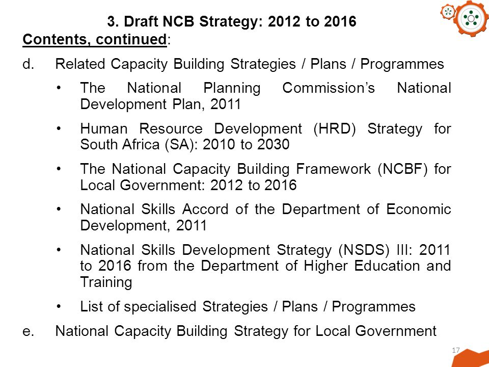 3. Draft NCB Strategy: 2012 to 2016 Contents, continued: d. Related Capacity Building Strategies / Plans / Programmes.
