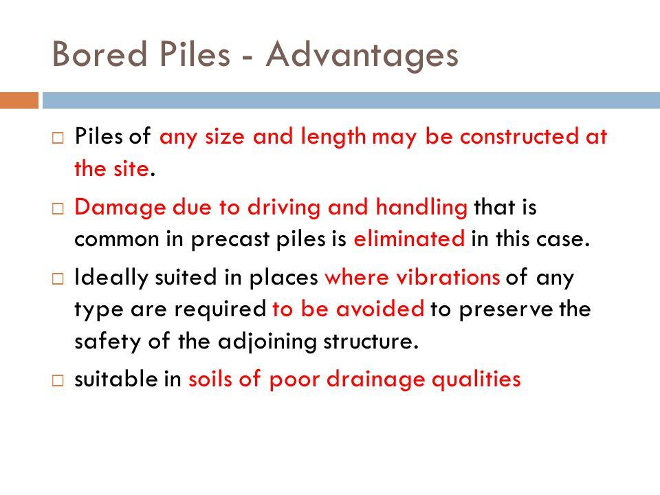 Bored Piles - Advantages