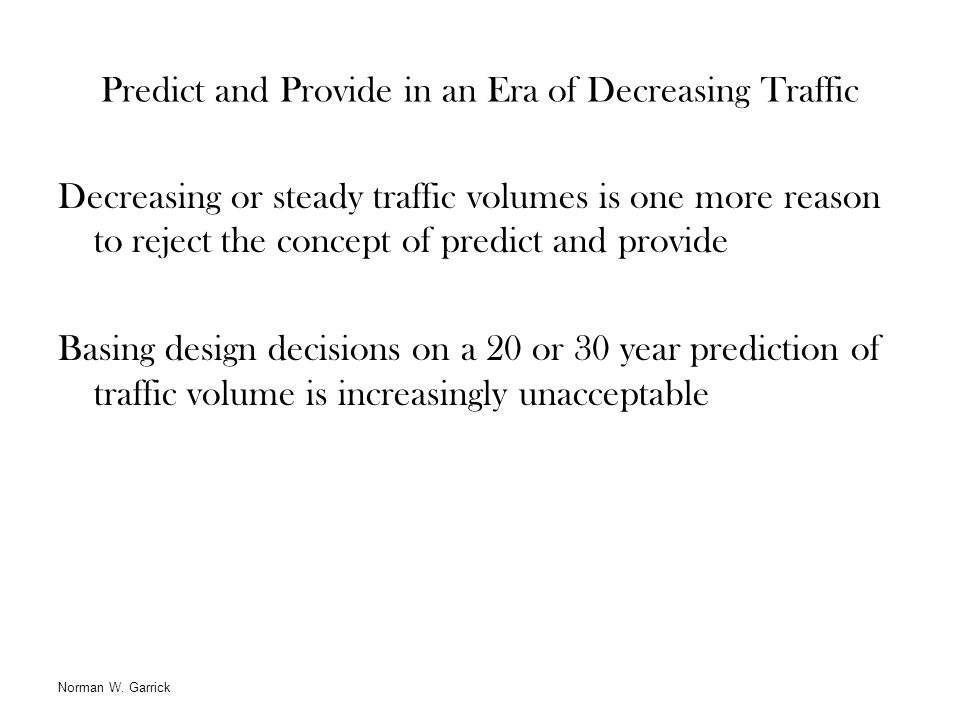 Predict and Provide in an Era of Decreasing Traffic